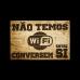 Placas Decorativas MDF - N茫o temos Wi-fi conversem entre si